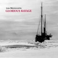 Lisa Mezzacappa: Glorious Ravage