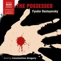 Dostoyevsky: The Possessed (Unabridged)
