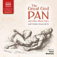 Arthur Machen: The Great God Pan and Other Weird Tales