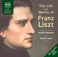 Jeremy Siepmann: The Life and Works of Liszt (unabridged)