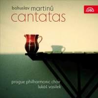 Martinu: Cantatas