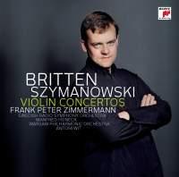 Szymanowski & Britten - Violin Concertos