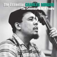 The Essential Charles Mingus: The Columbia Years