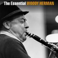 The Essential Woody Herman