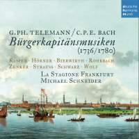 Telemann/CPE Bach: Bürgerkapitänsmusiken (1736/1780)