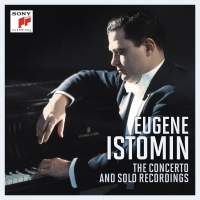 Eugene Istomin: The Concerto and Solo Recordings