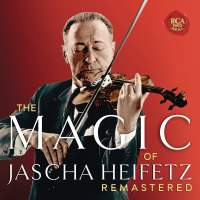 The Magic of Jascha Heifetz Remastered
