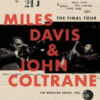 Miles Davis & John Coltrane - The Final Tour: The Bootleg Series, Vol. 6