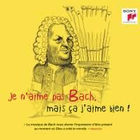 Je n'aime pas Bach, mais ça j'aime bien !