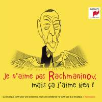 Je n'aime pas Rachmaninov, mais ça j'aime bien !
