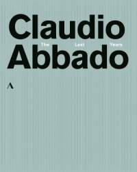 Claudio Abbado: The Last Years
