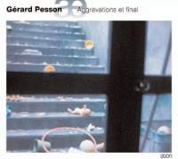 Pesson - Aggravations et final