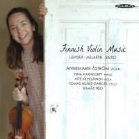 Finnish Violin Music by Leiviska, Melartin & Raitio