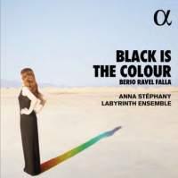 Black is the Colour - Berio, Ravel & Falla