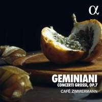 Geminiani, F: Concerti grossi, Op. 7