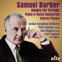Barber: Adagio for Strings, Piano Concerto, Violin Concerto & 4 Choral Pieces