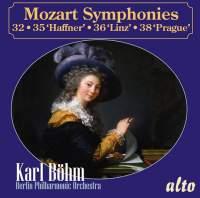 Mozart: Symphonies 32, 35 'Haffner', 36 'Linz' & 38 'Prague'