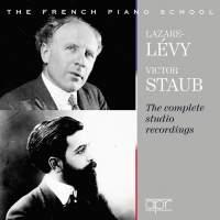 Victor Staub & Lazare-Lévy: The Complete Studio Recordings