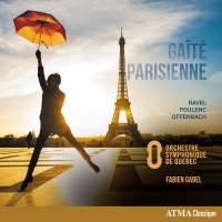 Gaite Parisienne - Ravel, Poulenc, Offenbach