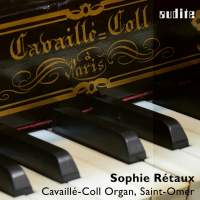 Sophie Retaux plays the Cavaille-Coll Organ, Saint-Omer