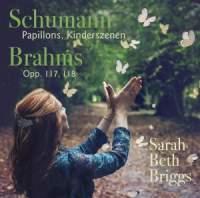 Schumann: Pappillons & Kinderszenen & Brahms Opp. 117 & 118
