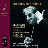 Bruckner: Symphony No. 8,Sibelius: Symphony No.5 & Delius: In a Summer Garden