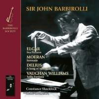 Sir John Barbirolli conducts Elgar, Moeran, Delius and Vaughan Williams