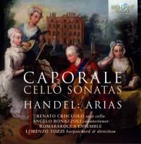 Caporale: Cello Sonatas and Handel: Arias