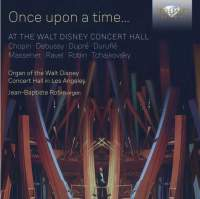 Once upon a time…At the Walt Disney Concert Hall