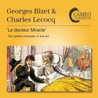 Georges Bizet and Charles Lecocq: 'Le docteur Miracle' (Two opéra comiques, in one act)