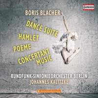 Boris Blacher: Dance Suite, Hamlet&#x3B; Poème & Concertant Music