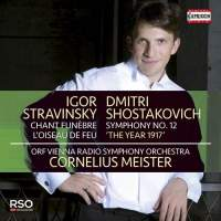 Stravinsky: Chant Funèbre&#x3B; L'Oiseau de feu & Shostakovich: Symphony No. 12 'The Year 1917'