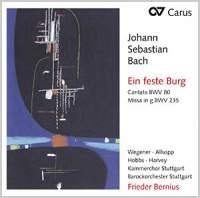 J S Bach: Ein Feste Burg & Missa in G