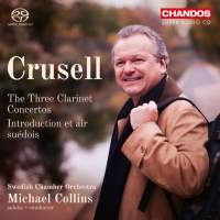Crusell: The Three Clarinet Concertos