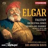 Elgar: Falstaff, Orchestral Songs&#x3B; Grania and Diarmid