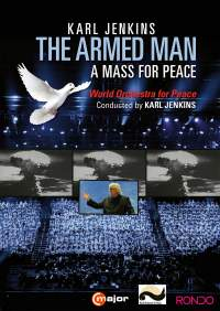 Karl Jenkins: The Armed Man - A Mass for Peace