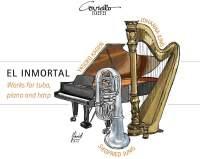 El Inmortal: Works For Tuba, Piano and Harp