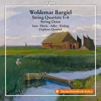 Bargiel: String Quartets 1-4 & String Octet