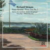 Richard Strauss: Piano Quartet&#x3B; Piano Trio No. 2