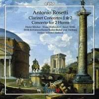Anton Rosetti: Clarinet Concertos Nos. 1 & 2