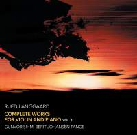 Rued Langgaard: Complete Works for Violin and Piano, Vol. 1