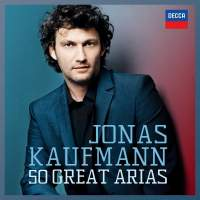 Jonas Kaufmann: Fifty Great Arias