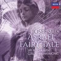 Suk: Asrael & A Fairy Tale