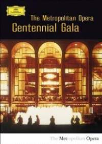 The Metropolitan Opera Centennial Gala