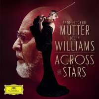 John Williams and Anne-Sophie Mutter - Across The Stars - Deluxe Version