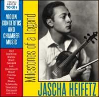 Jascha Heifetz - Milestones Of A Legend
