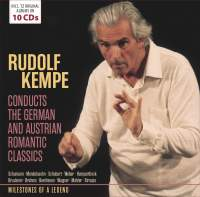 Rudolf Kempe conducts the German and Austrian Romantic Classics
