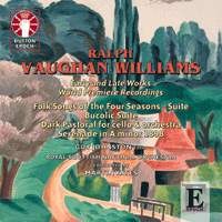 Ralph Vaughan Williams: Early and Late Works