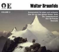 Walter Braunfels Vol. 3