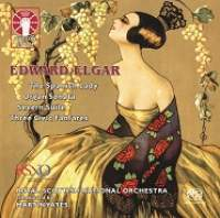 Elgar: The Spanish Lady, Organ Sonata, Severn Suite & 3 Civic Fanfares
